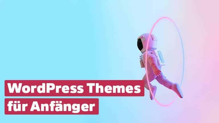 WordPress Themes für Anfänger