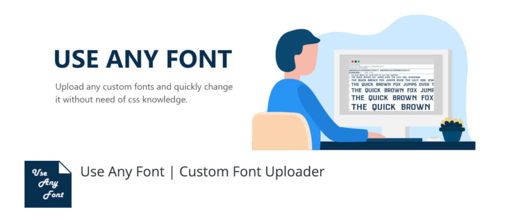 The Use any Font Plugin helps you to change fonts in WordPress